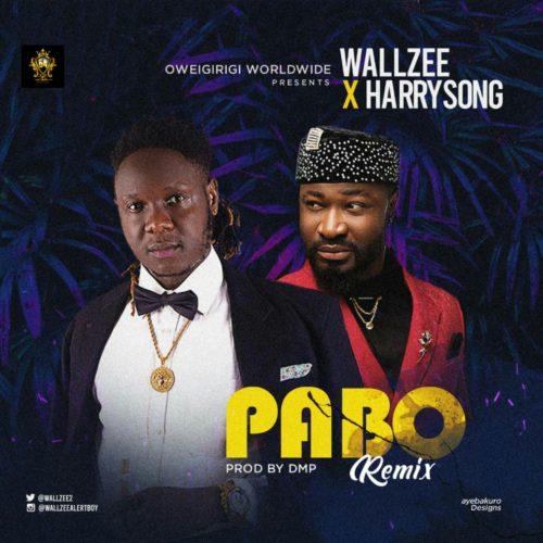 "Wallzee - ""Pabo Remix"" ft. Harrysong « tooXclusive"