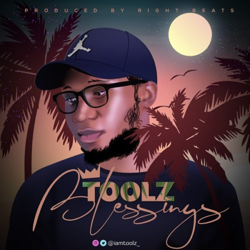 "Toolz - ""Blessings"" (Prod. By Right Beatz) « tooXclusive"