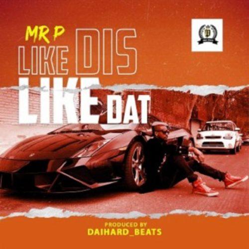 "Mr P - ""Like Dis Like Dat"""