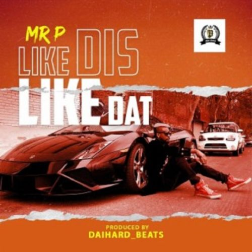 "Mr P - ""Like Dis Like Dat"""