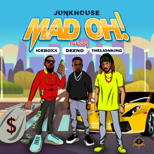 "JunkHouse - ""Mad Oh"" ft. Iceboxx, Deeno, TheLionKing"