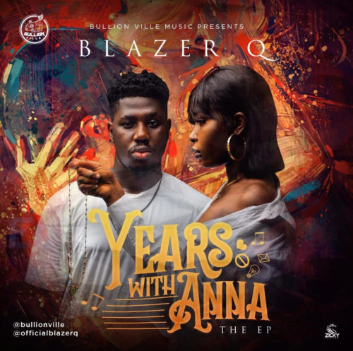 """Blazer Q – """"Years With Anna"""" (The EP)"""