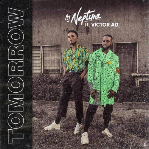 "DJ Neptune x Victor AD – ""Tomorrow"""