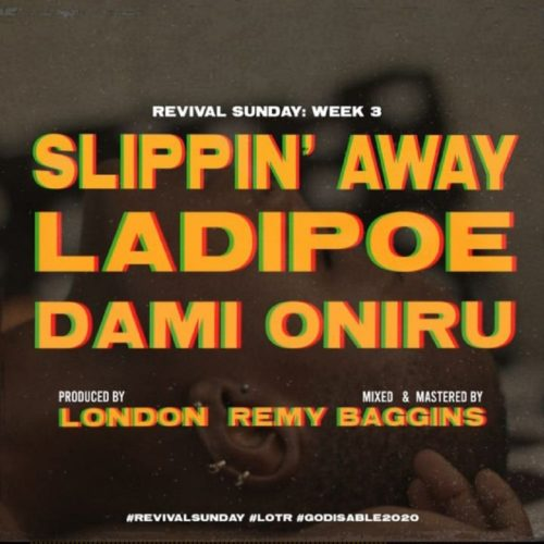 "LadiPoe – ""Slippin' Away"" ft. Dami Oniru"