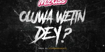 "Mz Kiss - ""Oluwa Wetin Dey?"" 