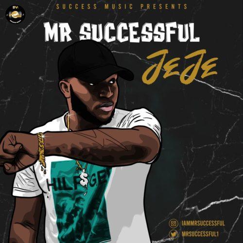 """Mr Successful – """"Jeje"""""""