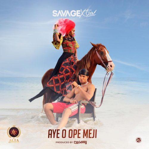 "Savage Xtra – ""Aye O Opemeji"""