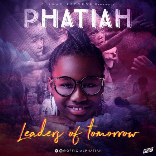 """Phatiah - """"Leaders Of Tomorrow"""""""