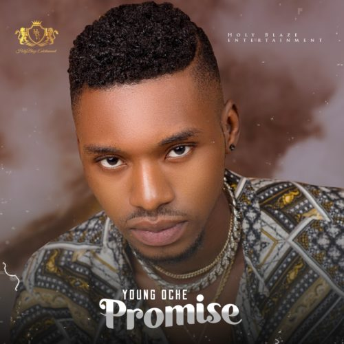 """Young Oche - """"Promise"""""""