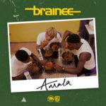 [Music] Brainee – Amala