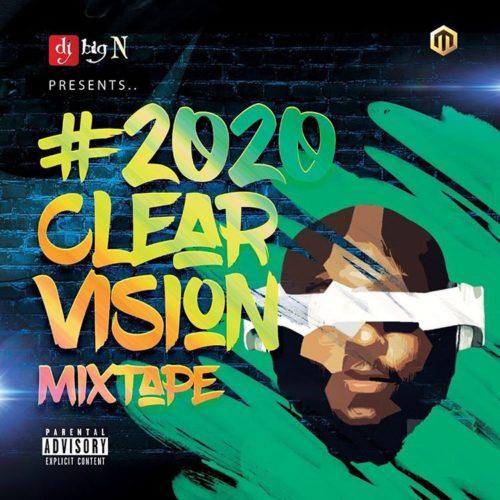 DJ Big N – 2020 Clear Vision Mixtape