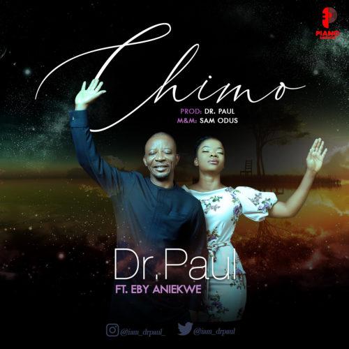 "[Music + Lyrics] Dr. Paul - ""Chimo"" ft. Eby Aniekwe « tooXclusive"