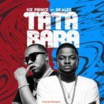 "Ice Prince – ""Tatabara"" ft. Skales"