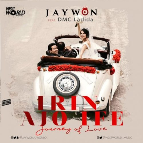 "Jaywon – ""Irin Ajo Ife"" (Journey Of Love) ft. DMC Ladida"
