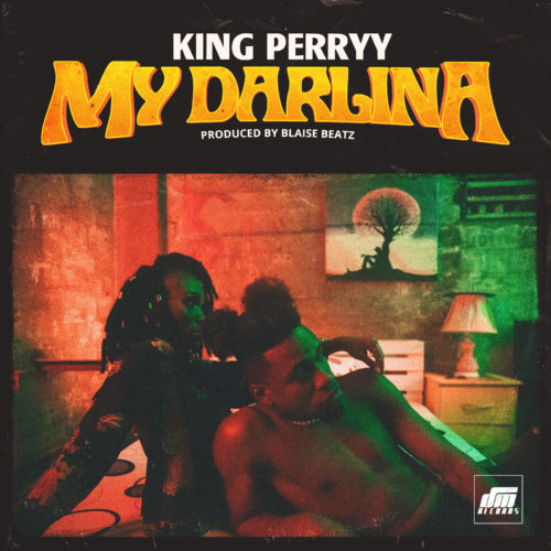 "King Perryy - ""My Darlina"""