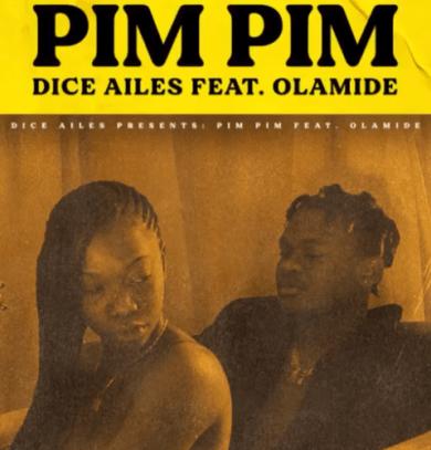"Download music: Dice Ailes ft. Olamide – ""Pim Pim"""