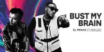 "[Video + Audio] El Prince - ""Bust My Brain"" ft. Peruzzi « tooXclusive"