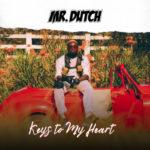 "Mr Dutch – ""Keys To My Heart"" (Prod. by Masterkraft)"
