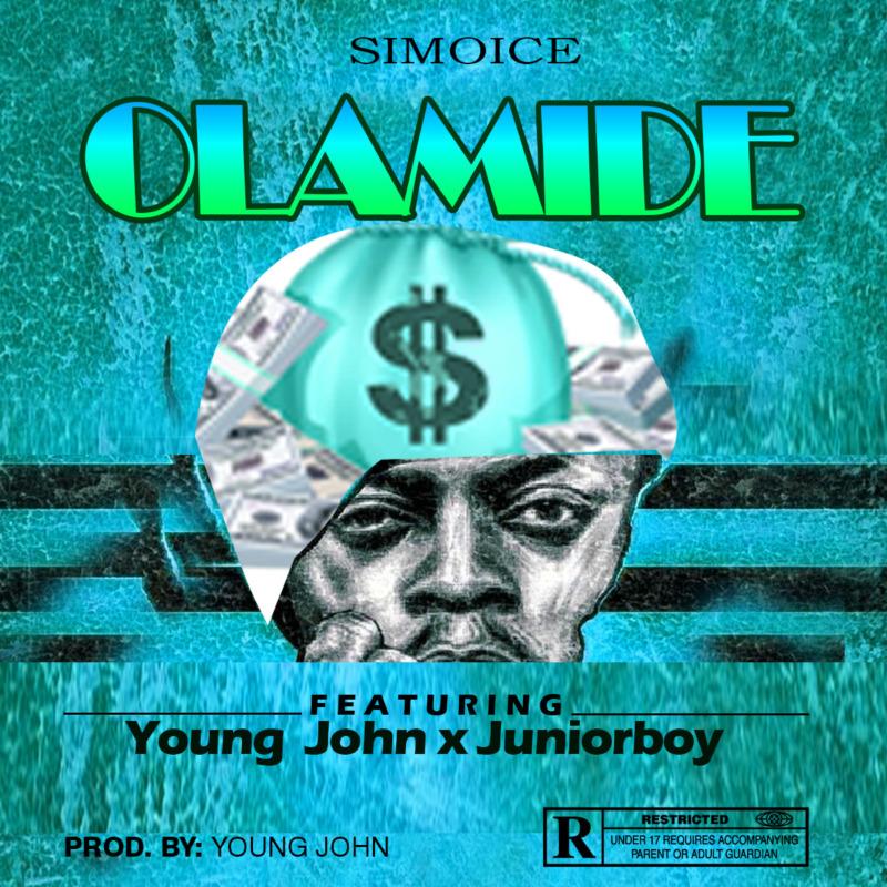 """Olamide"" - Simoice ft. Young John x Juniorboy « tooXclusive"
