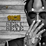 MUSIC : 9ice - Seku Seye