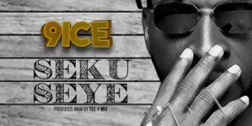 """[Lyrics] 9ice  """"Seku Seye"""" « tooXclusive"""