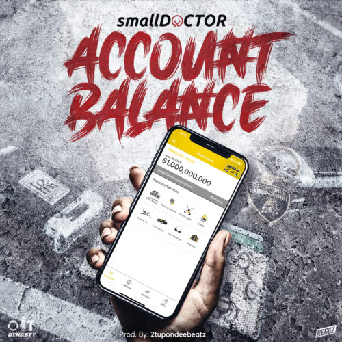 "Download music: Small Doctor – ""Account Balance"""