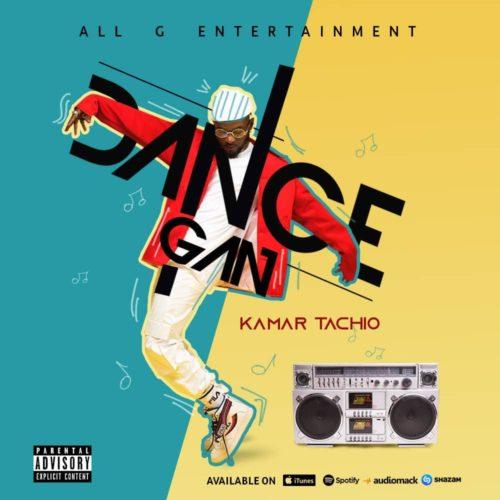 Kamar Tachio - Dance Gan