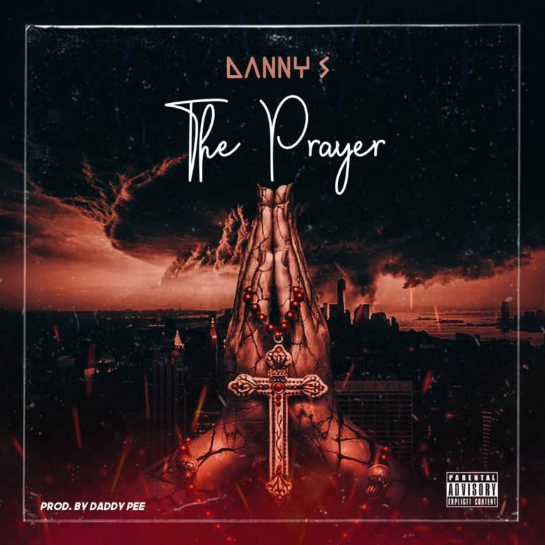 "Danny S  ""Prayer"" (Prod. by Daddypee) « tooXclusive"