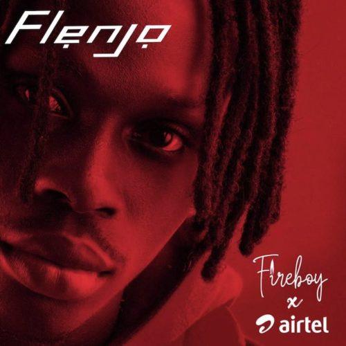 "Fireboy x Airtel - ""Flenjo"""