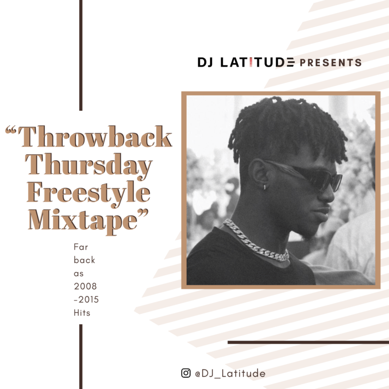 "DJ Latitude - ""ThrowBack Thursday Freestyle"" Mixtape « tooXclusive"