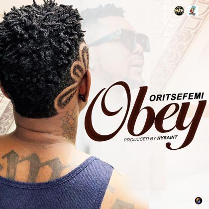 """Oritse Femi - """"Obey"""""""