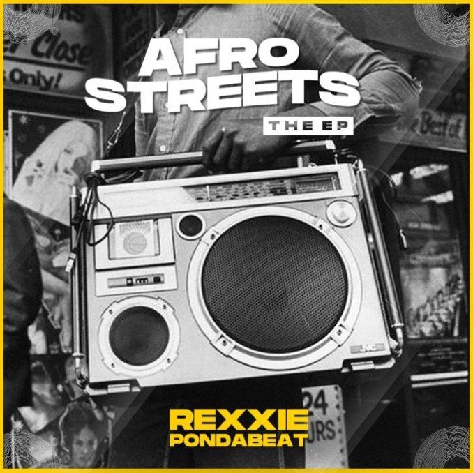 "Rexxie – ""AfroStreets"" The EP"