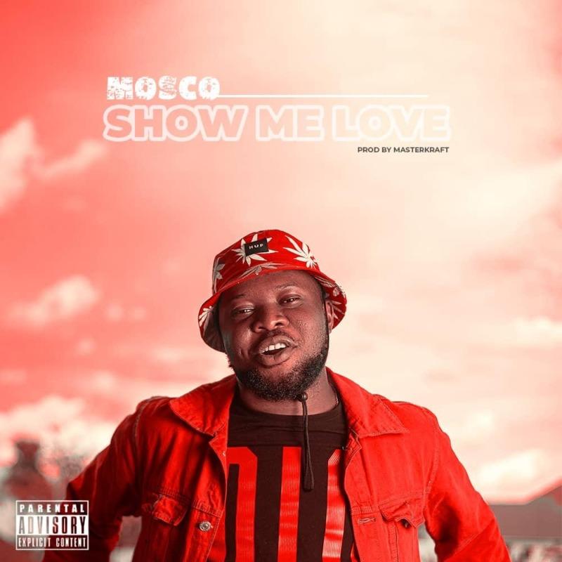 "Mosco - ""Show Me Love"""