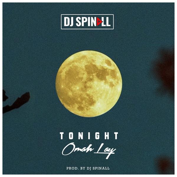 "DJ Spinall x Omah Lay – ""Tonight"""