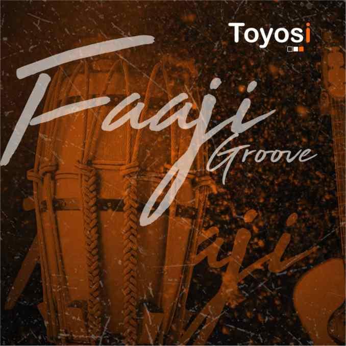 Toyosi - FAAJI GROOVE