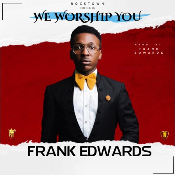 """Frank Edwards – """"We Worship You"""" + """"LOGO Visuals"""""""