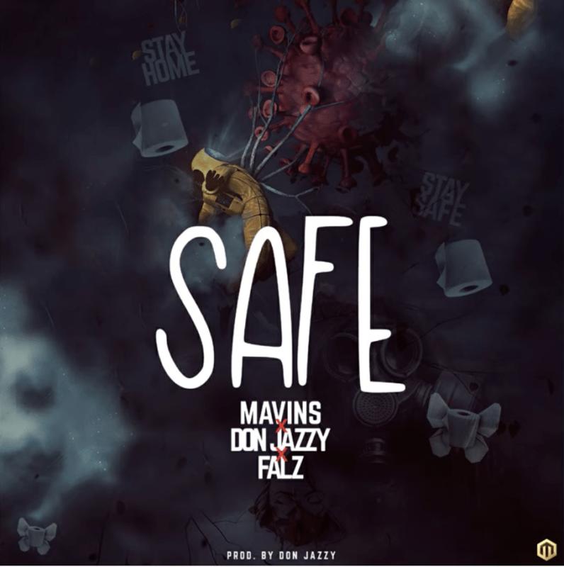 Mavins, Don Jazzy, Falz - Safe