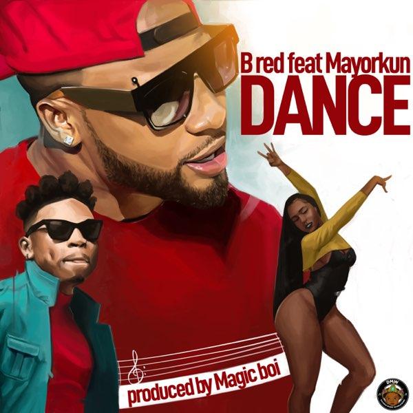 "B-Red – ""Dance"" ft. Mayorkun"