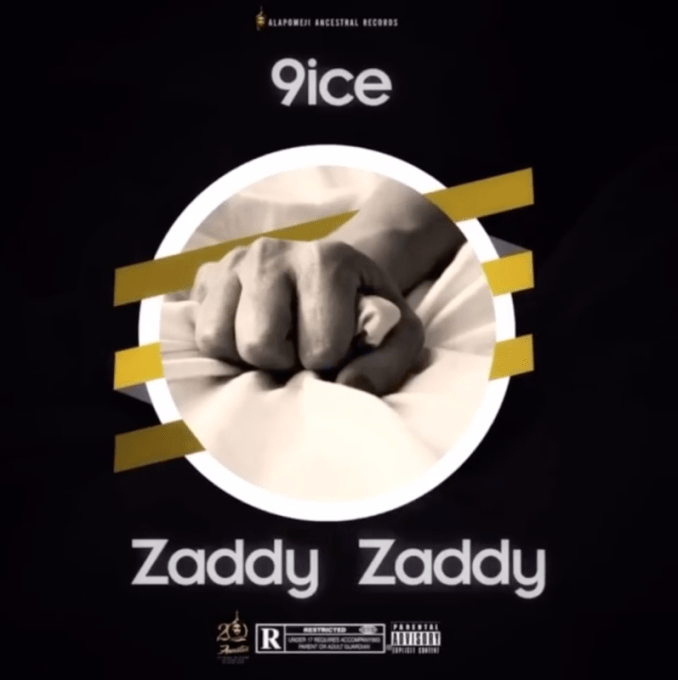 "9ice – ""Zaddy Zaddy"" (Prod. by Young Jonn)"