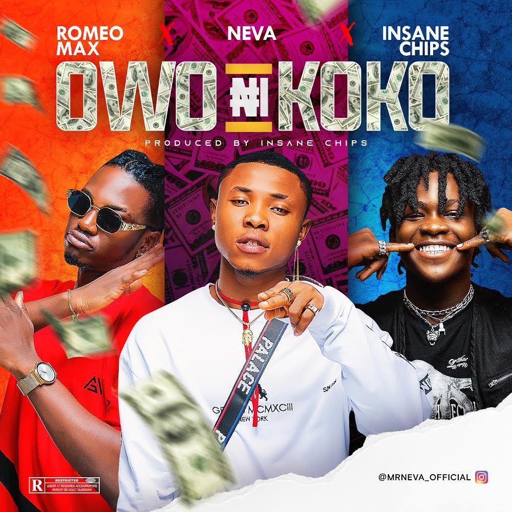 "Neva - ""Owo Ni Koko"" ft. Insane Chip X Romeo Max « tooXclusive"