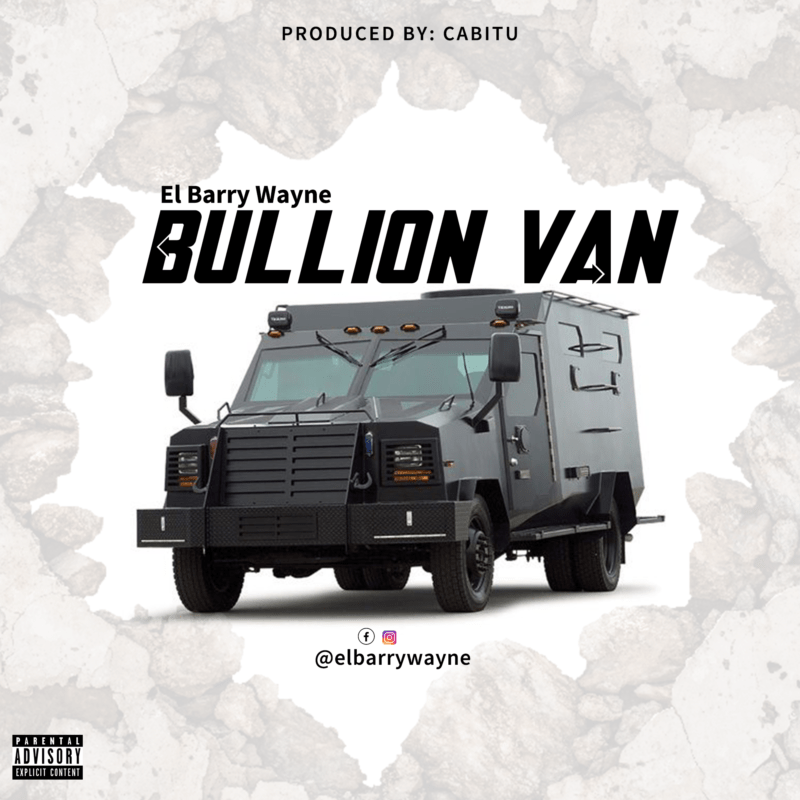 "El Barry Wayne - ""Bullion Van"" (Prod. by Cabitu) « tooXclusive"