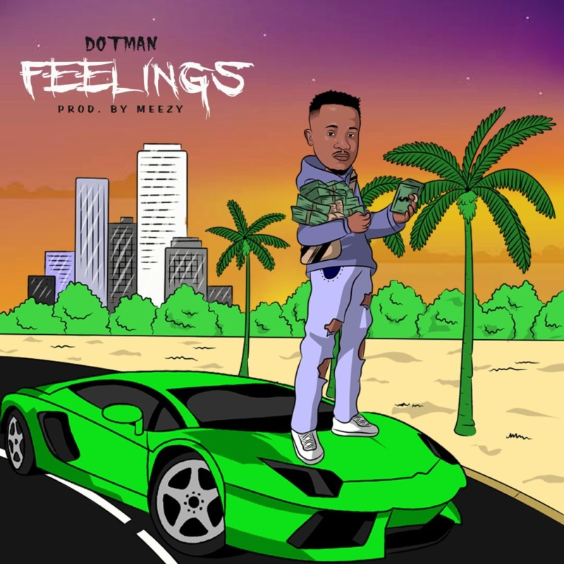 Dotman  Feelings Lyrics « tooXclusive