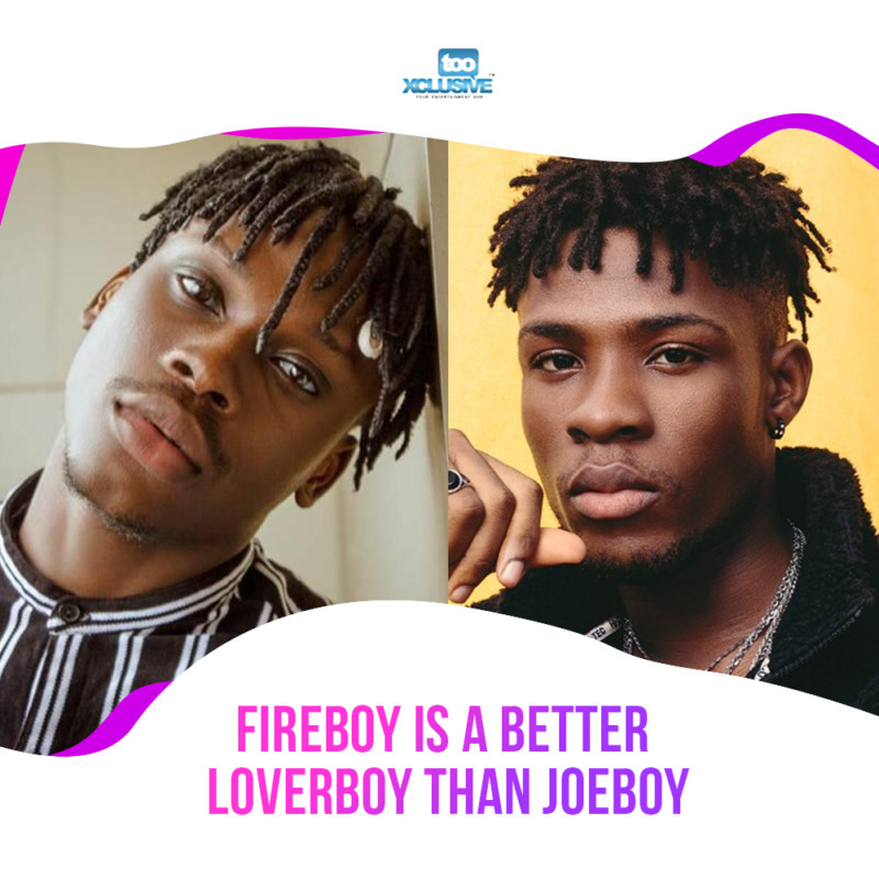 Fireboy Is A Better Serenade King/ Loverboy Than Joeboy... My Thoughts « tooXclusive