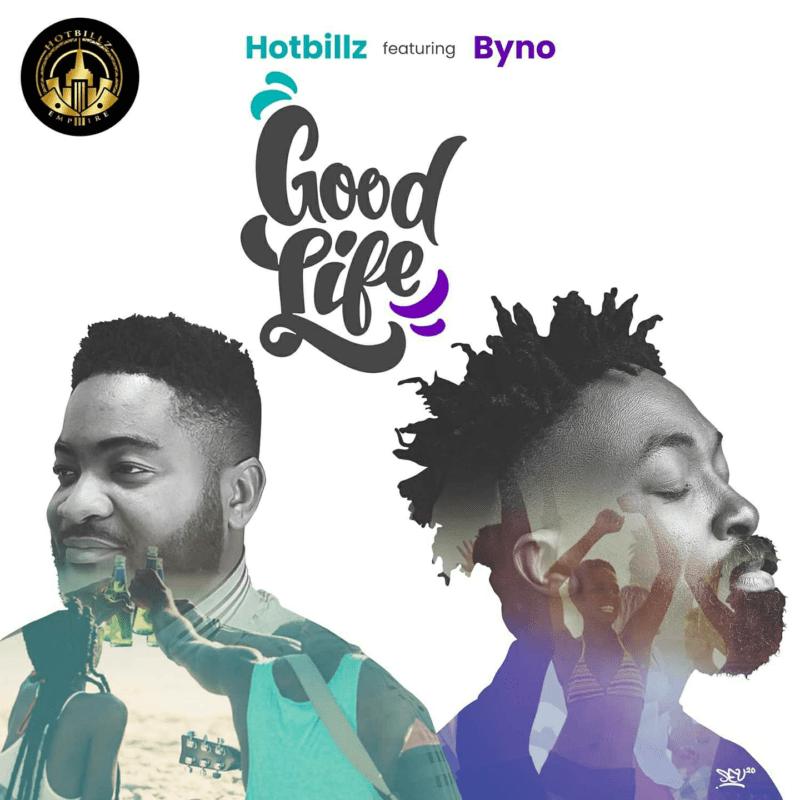 "Hotbillz x Byno - ""Good Life"" « tooXclusive"