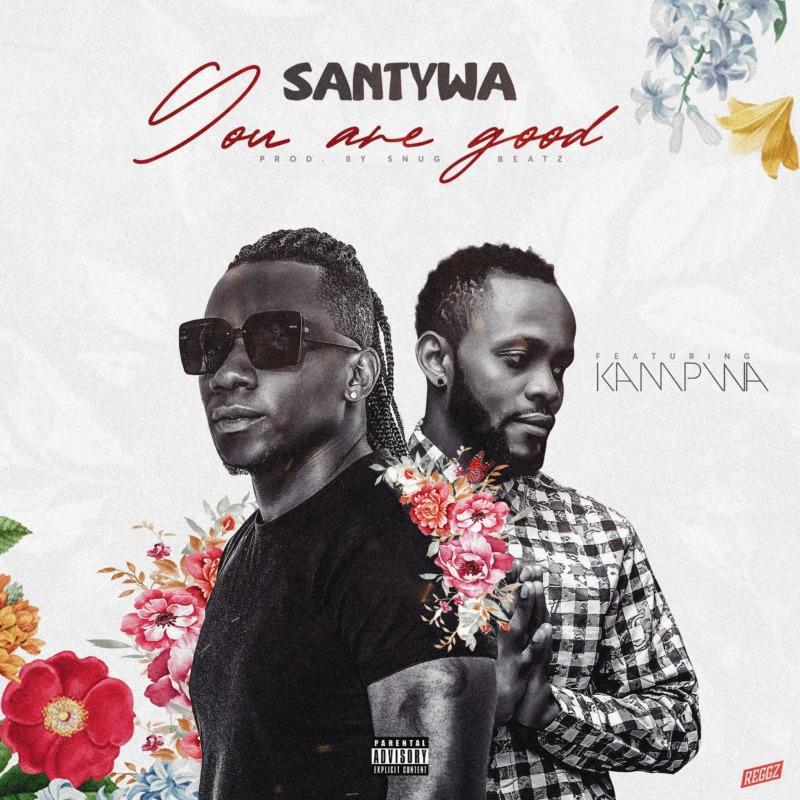 "Santywa x Kampwa - ""You Are Good"" « tooXclusive"