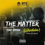 """BTC Presents – """"The Matter"""" ft. Otega"""