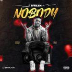"""[Video + Audio] Tfresh – """"Nobody"""""""