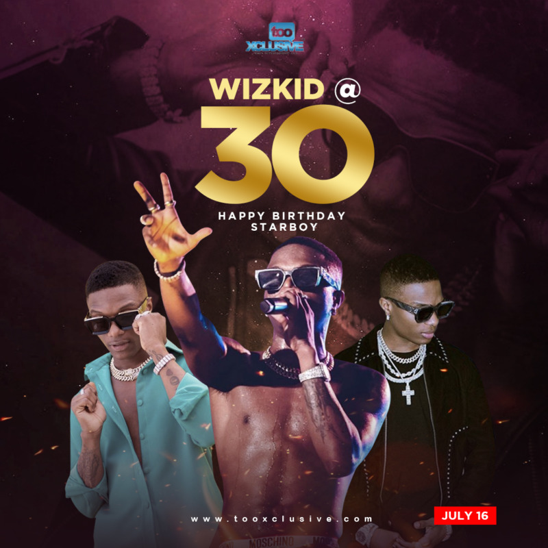 Wizkid At 30, Happy Birthday Starboy (Machala!)... Send Your Wishes!! « tooXclusive