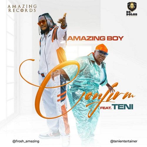 "Amazing Boy – ""Confirm"" f. Teni"