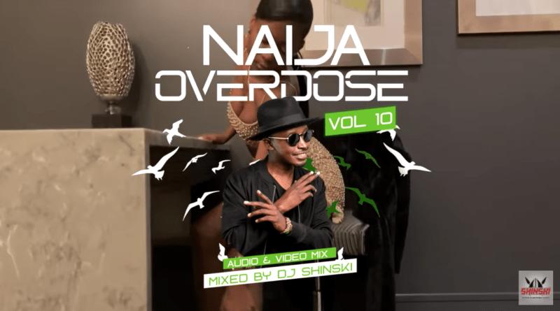 DJ Shinski Naija Overdose Mix Vol. 10
